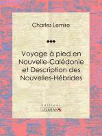 Voyage à pied en Nouvelle-Calédonie et Description des Nouvelles-Hébrides