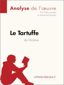 Le Tartuffe de Molière (Analyse de l'oeuvre): Comprendre la littérature avec lePetitLittéraire.fr