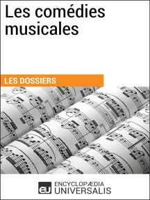 Les comédies musicales: Les Dossiers d'Universalis