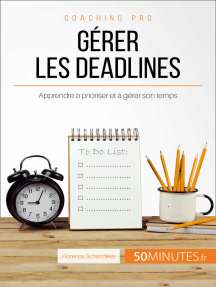 Gérer les deadlines: Apprendre à prioriser et à gérer son temps