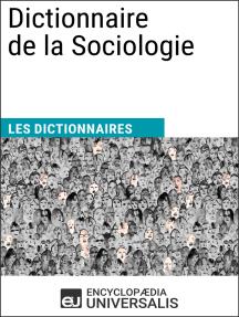 Dictionnaire de la Sociologie: Les Dictionnaires d'Universalis