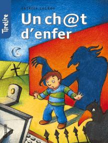 Un ch@t d'enfer: une histoire pour les enfants de 8 à 10 ans