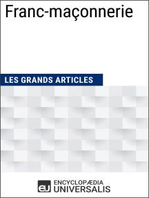 Franc-maçonnerie: Les Grands Articles d'Universalis