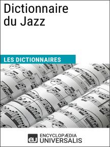 Dictionnaire du Jazz: Les Dictionnaires d'Universalis