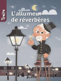 L'allumeur de réverbères: une histoire pour les enfants de 8 à 10 ans