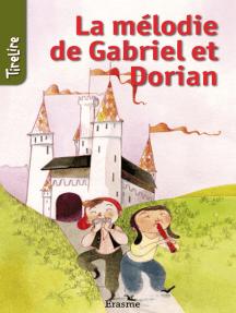 La mélodie de Gabriel et Dorian: une histoire pour les enfants de 8 à 10 ans