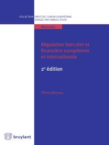 Régulation bancaire et financière européenne et internationale: 2e édition