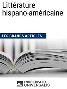Littérature hispano-américaine (Les Grands Articles): Les Grands Articles d'Universalis