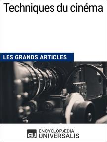 Techniques du cinéma: Les Grands Articles d'Universalis