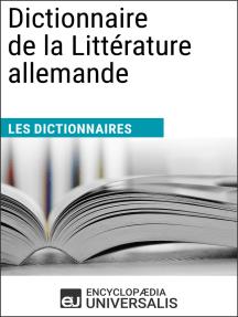 Dictionnaire de la Littérature allemande: Les Dictionnaires d'Universalis