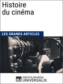 Histoire du cinéma: Les Grands Articles d'Universalis
