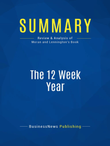Summary: The 12 Week Year: Review and Analysis of Moran and Lennington's Book