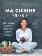 Ma Cuisine Énergie: 100 recettes gourmandes pour une alimentation saine au quotidien