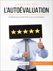 L'autoévaluation: Analyser ses points forts et ses points faibles
