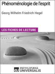 Phénoménologie de l'esprit de Hegel: Les Fiches de lecture d'Universalis