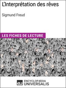 L'Interprétation des rêves de Sigmund Freud: Les Fiches de lecture d'Universalis