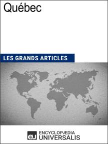 Québec: Les Grands Articles d'Universalis