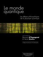 Le monde quantique: Les débats philosophiques de la physique quantique