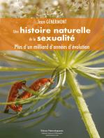 Une histoire naturelle de la sexualité: Plus d'un milliard d'années d'évolution