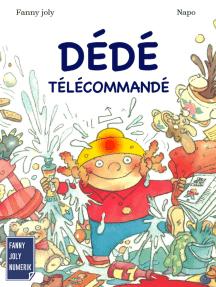 Dédé télécommandé: Un livre illustré à découvrir dès 3 ans