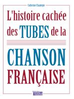 L'histoire cachée des tubes de la chanson française: Culture musicale