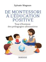 De Montessori à l'éducation positive: Tour d'horizon des pédagogies alternatives