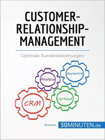 Customer-Relationship-Management: Optimale Kundenbeziehungen
