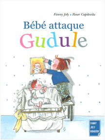 Bébé attaque Gudule: Un livre illustré pour les enfants de 3 à 8 ans