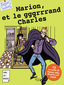 Marion et le gggrrrand Charles: Recueil de 12 nouvelles pour les 9/15 ans