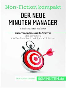 Der neue Minuten Manager. Zusammenfassung & Analyse des Bestsellers von Ken Blanchard und Spencer Johnson: Autonomie statt Autorität