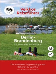 Veikkos Reiseführer Band 1: Berlin-Brandenburg Ausflugsführer für Wanderer & Radfahrer