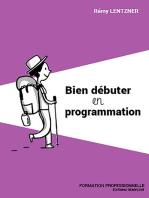 Bien débuter en programmation: Formation professionnelle