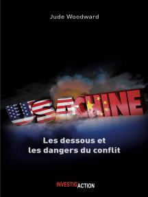 USA-CHINE: Les dessous et les dangers du conflit