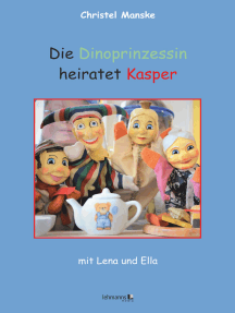 Die Dinoprinzessin heiratet Kasper: mit Lena und Ella