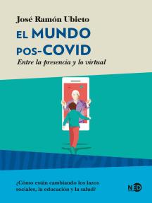 El mundo pos-COVID: Entre la presencia y lo virtual
