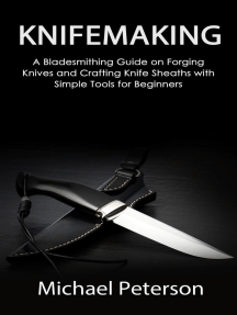 Knifemaking: A Bladesmithing Guide on Forging Knives and Crafting Knife Sheaths with Simple Tools for Beginners
