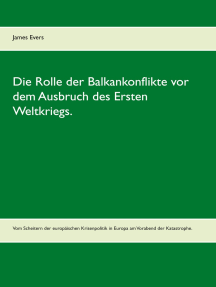 Die Rolle der Balkankonflikte vor dem Ausbruch des Ersten Weltkriegs.: Vom Scheitern der europäischen Krisenpolitik in Europa am Vorabend der Katastrophe.