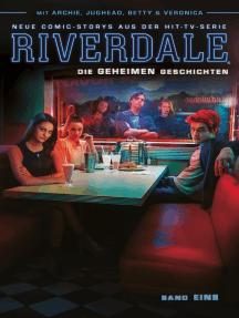 Riverdale, Band 1 - Die geheimen Geschichten