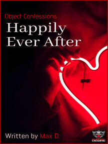 Object Confessions: Happily Ever After