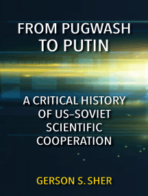 From Pugwash to Putin: A Critical History of US-Soviet Scientific Cooperation
