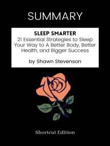 SUMMARY: Sleep Smarter: 21 Essential Strategies To Sleep Your Way To A Better Body, Better Health, And Bigger Success By Shawn