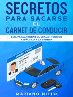 Secretos para Sacarse el Carnet de Conducir: Guía para Aprobar el Examen Teórico y Práctico a la Primera