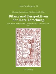 Bilanz und Perspektiven der Harz-Forschung: 150 Jahre Harz-Verein für Geschichte und Altertumskunde • Teil I