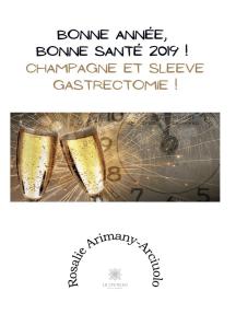 Bonne année, bonne santé 2019 ! Champagne et sleeve gastrectomie !: Témoigagne