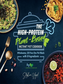 The High-Protein Plant-Based Instant Pot Cookbook: Wholesome, Oil-Free One Pot Meals with 8-Ingredients: Vegan & Vegetarian Book