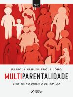 Multiparentalidade: Efeitos no Direito de Família