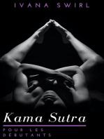 Le Karma Sutra pour les débutants: Découvrez de nouvelles positions sexuelles pour les couples avec des conseils secrets pour un plaisir, un amour et une séduction inimaginables