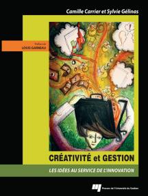 Créativité et gestion: Les idées au service de l'innovation