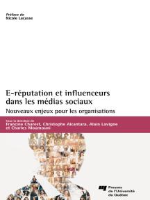 E-réputation et influenceurs dans les médias sociaux: Nouveaux enjeux pour les organisations