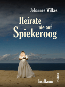 Heirate nie auf Spiekeroog: Spiekeroog-Krimi
